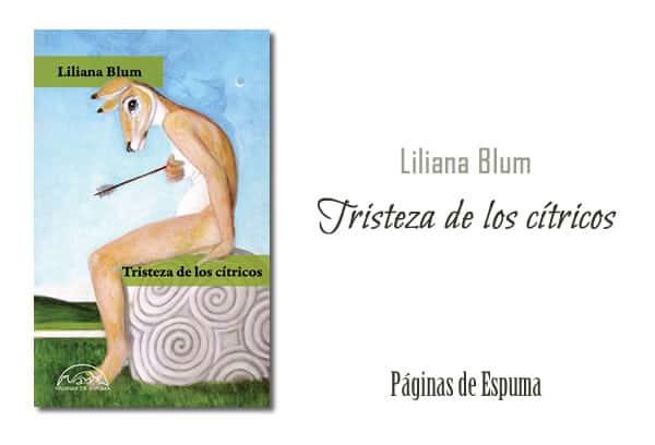 Liliana Blum: Tristeza de los cítricos