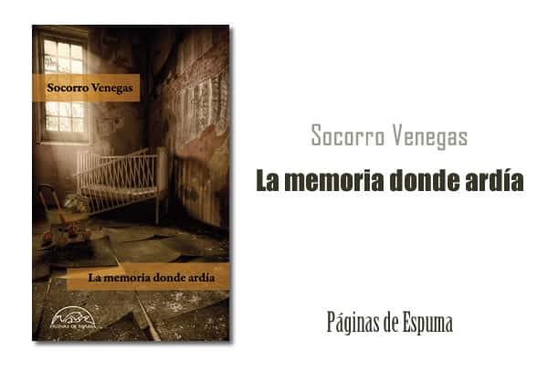 Socorro Venegas: La memoria donde ardía