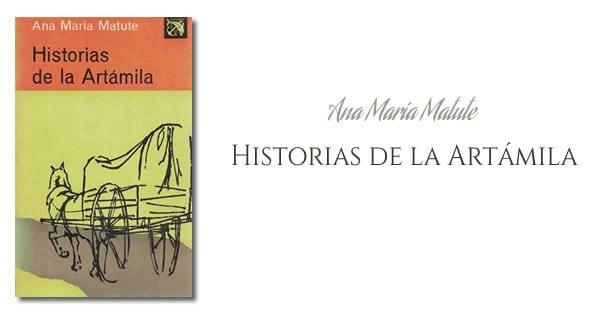 Ana María Matute - Historias de la Artámila