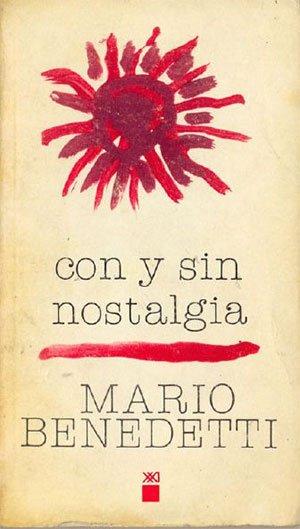 Con y sin nostalgia (Mario Benedetti)