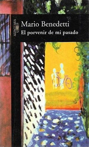 El porvenir de mi pasado (Mario Benedetti)