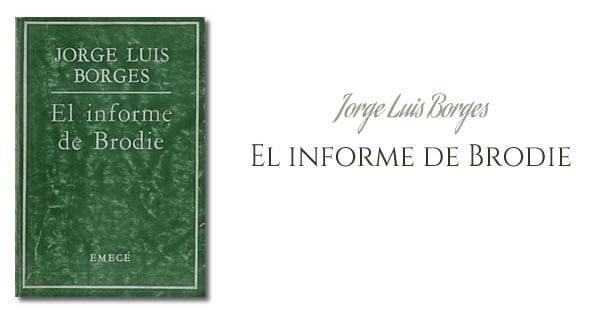 Jorge Luis Borges - El informe de Brodie