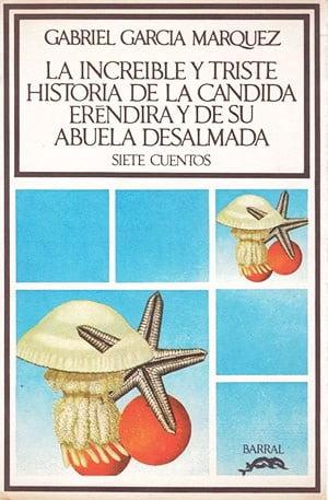 La increíble y triste historia de la cándida Eréndira y de su abuela desalmada (Gabriel García Márquez)