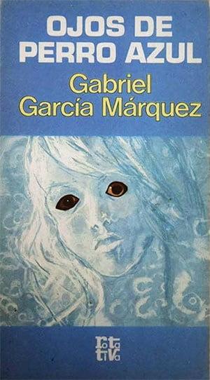 Ojos de perro azul (1974) (Gabriel García Márquez)