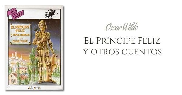 Oscar Wilde - El Príncipe Feliz y otros cuentos