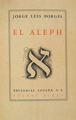 El Aleph, 1949 (Jorge Luis Borges)