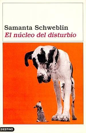El núcleo del disturbio (Samanta Schweblin)