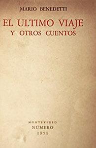 El último viaje y otros cuentos, 1951 (Mario Benedetti)