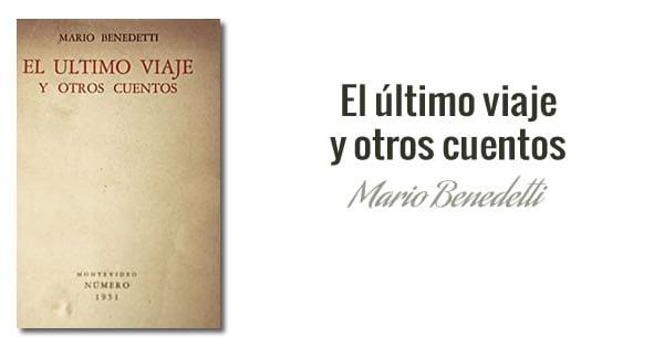Mario Benedetti - El último viaje y otros cuentos