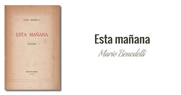 Mario Benedetti - Esta mañana (1949)