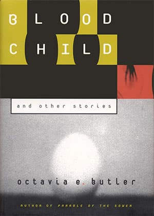Bloodchild and Other Stories (Octavia E. Butler)